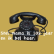 Telefoongesprek mama 102 jaar